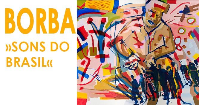 Borba_Sons_do_brasil_KKunsthalle